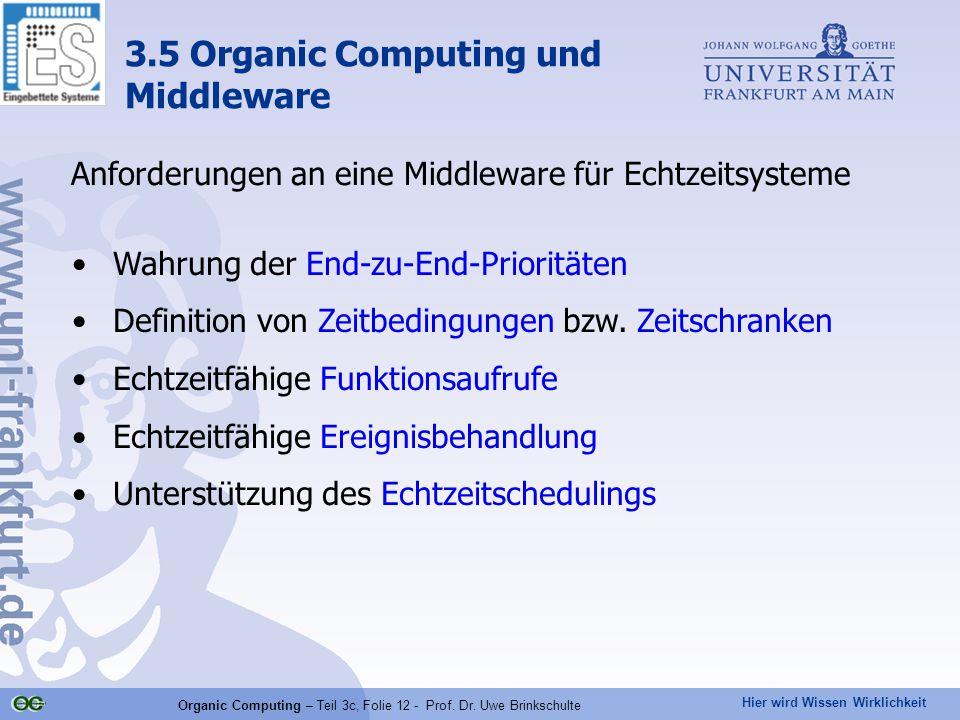 Hier wird Wissen Wirklichkeit Organic Computing – Teil 3c, Folie 12 - Prof. Dr. Uwe Brinkschulte Wahrung der End-zu-End-Prioritäten Definition von Zei