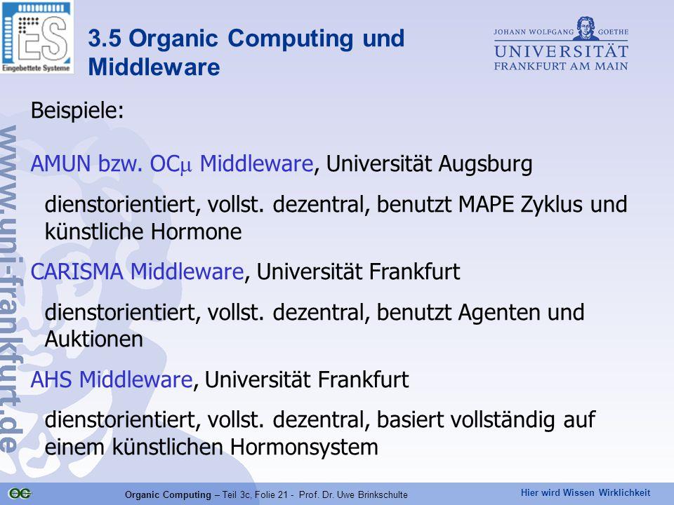 Hier wird Wissen Wirklichkeit Organic Computing – Teil 3c, Folie 21 - Prof. Dr. Uwe Brinkschulte Beispiele: AMUN bzw. OC  Middleware, Universität Aug