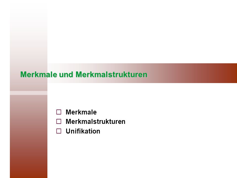 Strukturbeschreibungen in PC-PATR  Konstituentenstruktur – kategoriale Struktur – K-Struktur  Merkmalstruktur – funktionale Struktur – F-Struktur S _____|_____ NP VP | | N Vi infano ridis Kind lach-Prät S: [ cat: S ]