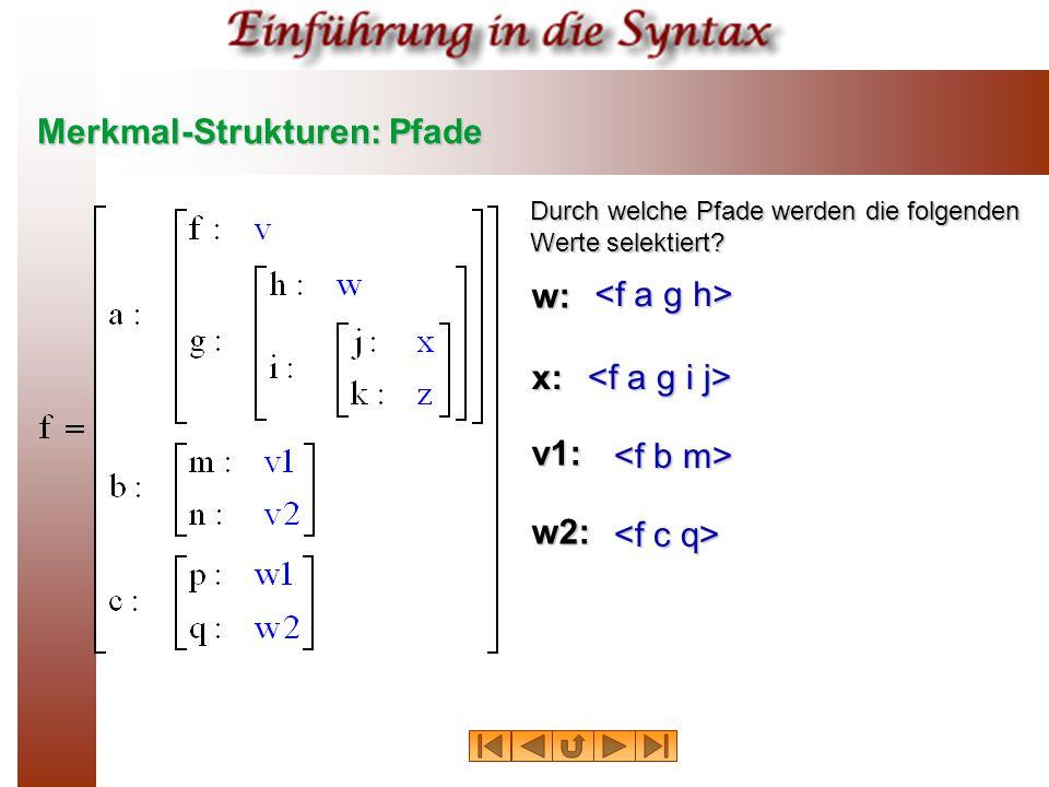 Merkmal-Strukturen: Pfade Durch welche Pfade werden die folgenden Werte selektiert? w: x: v1: w2: