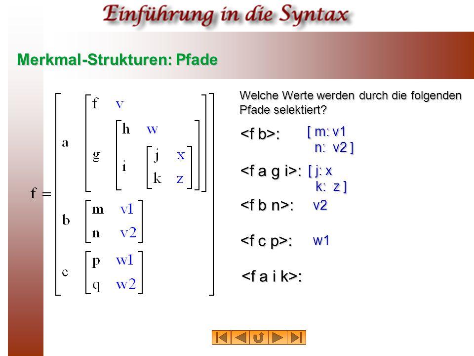 Merkmal-Strukturen: Pfade Welche Werte werden durch die folgenden Pfade selektiert.