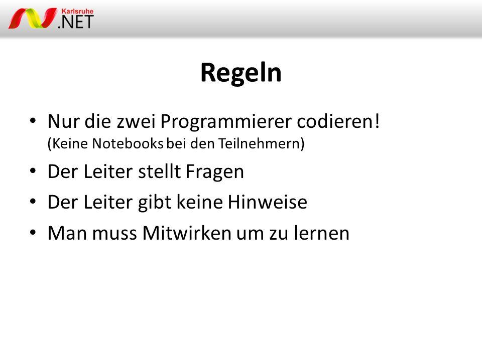 Regeln Nur die zwei Programmierer codieren.
