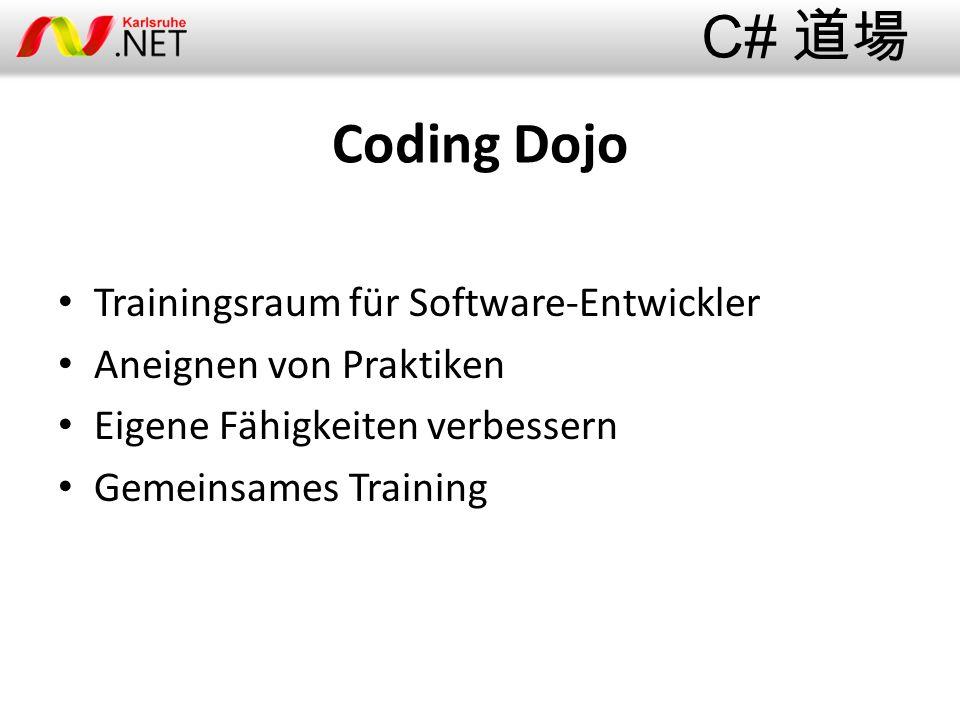 Coding Dojo Trainingsraum für Software-Entwickler Aneignen von Praktiken Eigene Fähigkeiten verbessern Gemeinsames Training C# 道場