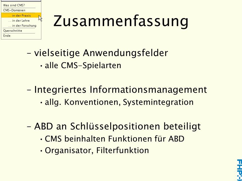 –vielseitige Anwendungsfelder alle CMS-Spielarten –Integriertes Informationsmanagement allg.