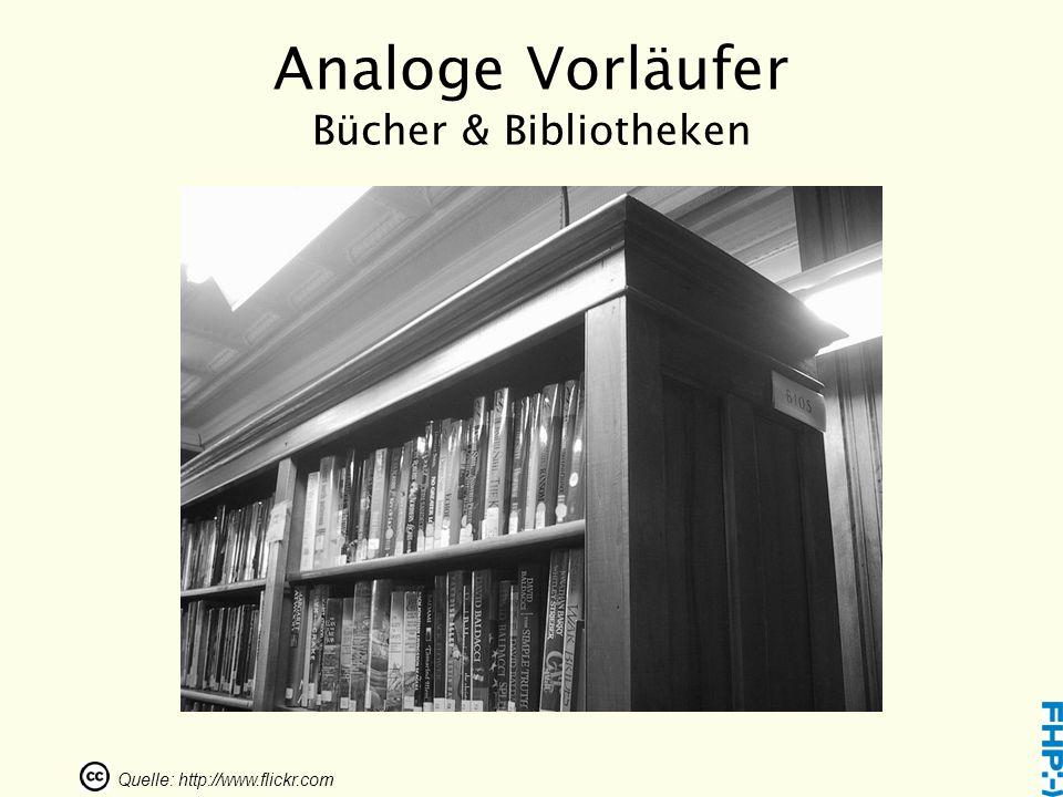 Analoge Vorläufer Bücher & Bibliotheken Quelle: http://www.flickr.com