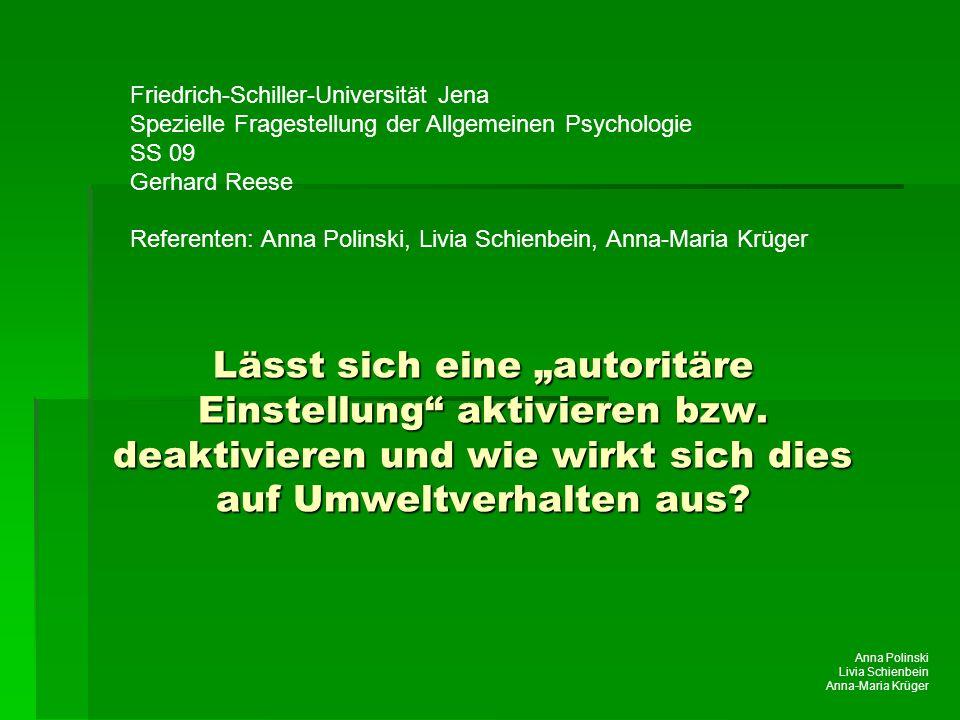 """Anna Polinski Livia Schienbein Anna-Maria Krüger Lässt sich eine """"autoritäre Einstellung"""" aktivieren bzw. deaktivieren und wie wirkt sich dies auf Umw"""
