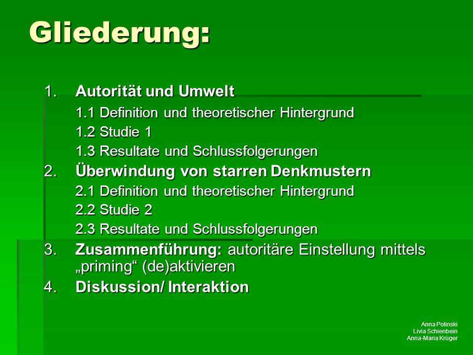 Anna Polinski Livia Schienbein Anna-Maria Krüger Gliederung: 1.Autorität und Umwelt 1.1 Definition und theoretischer Hintergrund 1.2 Studie 1 1.3 Resu