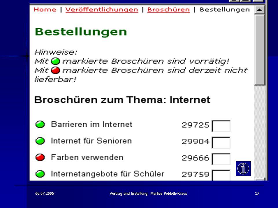 06.07.2006Vortrag und Erstellung: Marlies Pobloth-Kraus17