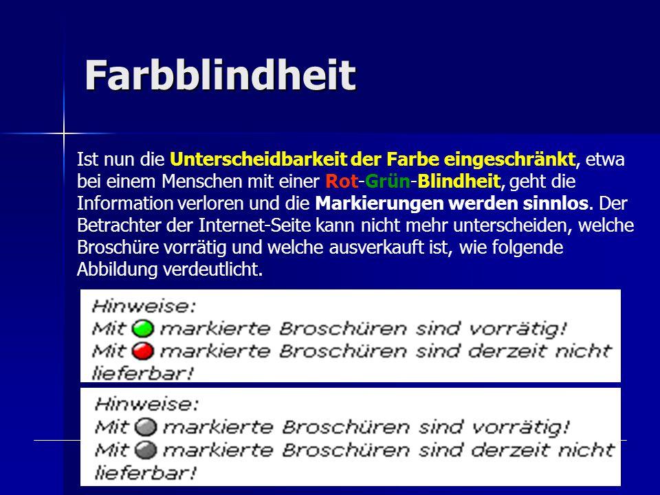 06.07.2006Vortrag und Erstellung: Marlies Pobloth-Kraus18 Farbblindheit Ist nun die Unterscheidbarkeit der Farbe eingeschränkt, etwa bei einem Menschen mit einer Rot-Grün-Blindheit, geht die Information verloren und die Markierungen werden sinnlos.
