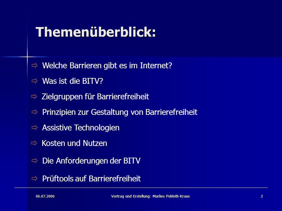 06.07.2006Vortrag und Erstellung: Marlies Pobloth-Kraus2 Themenüberblick:  Was ist die BITV.