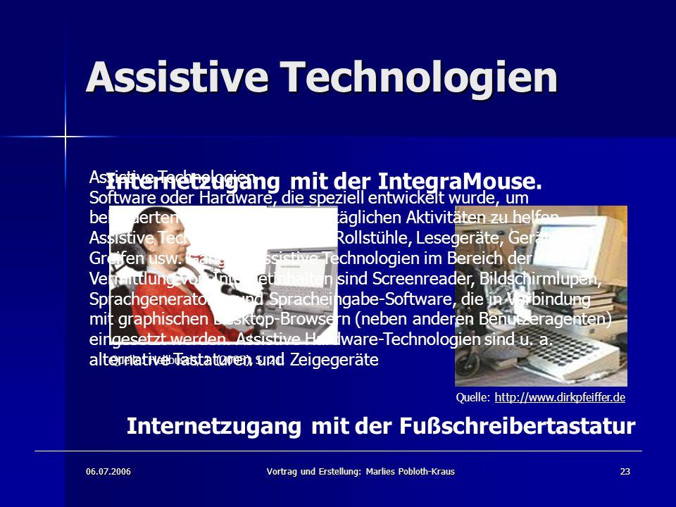 06.07.2006Vortrag und Erstellung: Marlies Pobloth-Kraus23 Assistive Technologien Internetzugang mit der IntegraMouse.