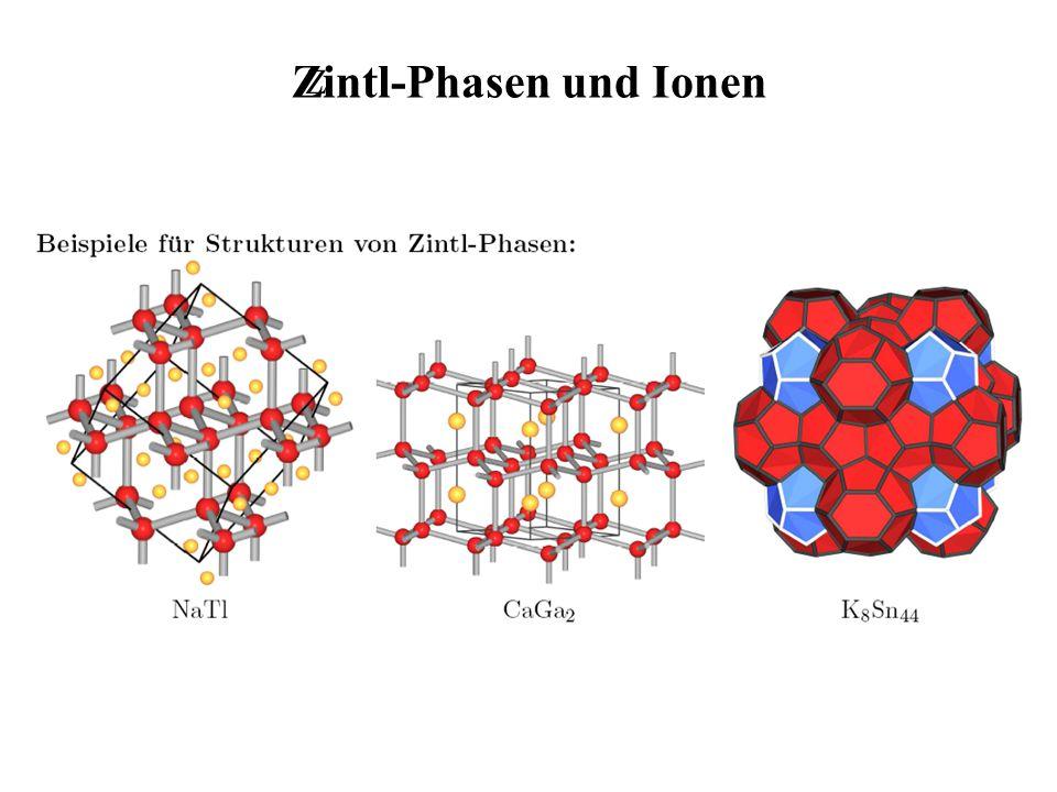 Z Zintl-Phasen und Ionen