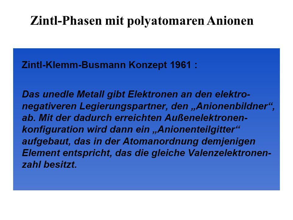 Zintl-Phasen mit polyatomaren Anionen