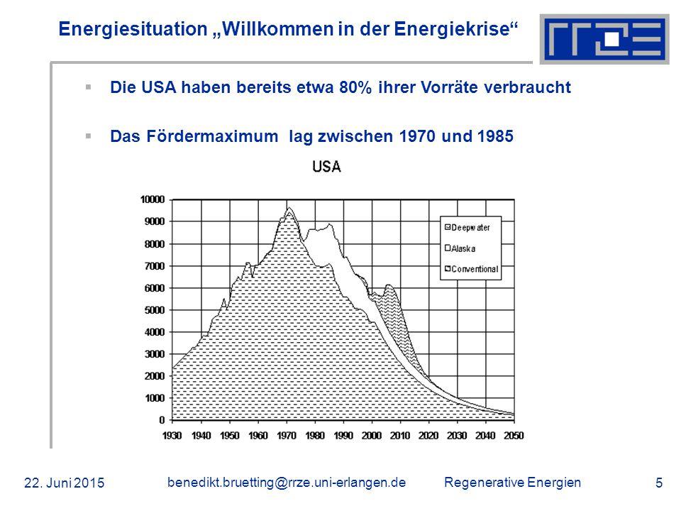 """Regenerative Energien 22. Juni 2015 benedikt.bruetting@rrze.uni-erlangen.de 5 Energiesituation """"Willkommen in der Energiekrise""""  Die USA haben bereit"""