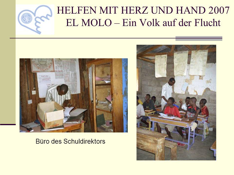 HELFEN MIT HERZ UND HAND 2007 EL MOLO – Ein Volk auf der Flucht Büro des Schuldirektors