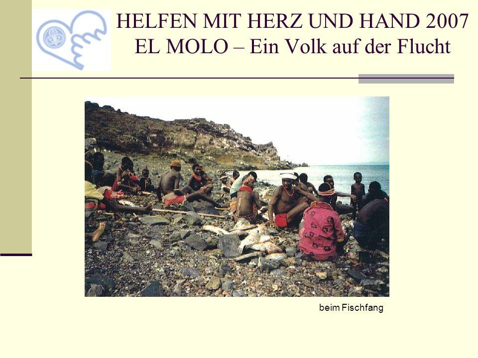 HELFEN MIT HERZ UND HAND 2007 EL MOLO – Ein Volk auf der Flucht beim Fischfang