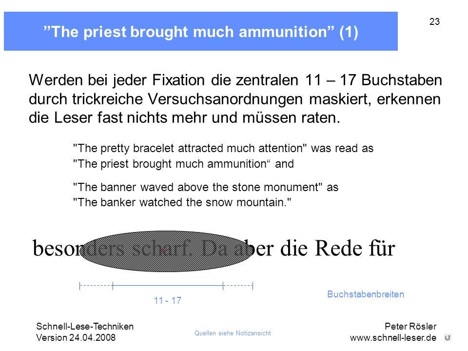"""Schnell-Lese-Techniken Version 24.04.2008 Peter Rösler www.schnell-leser.de 23 besonders scharf. Da aber die Rede für """"The priest brought much ammunit"""