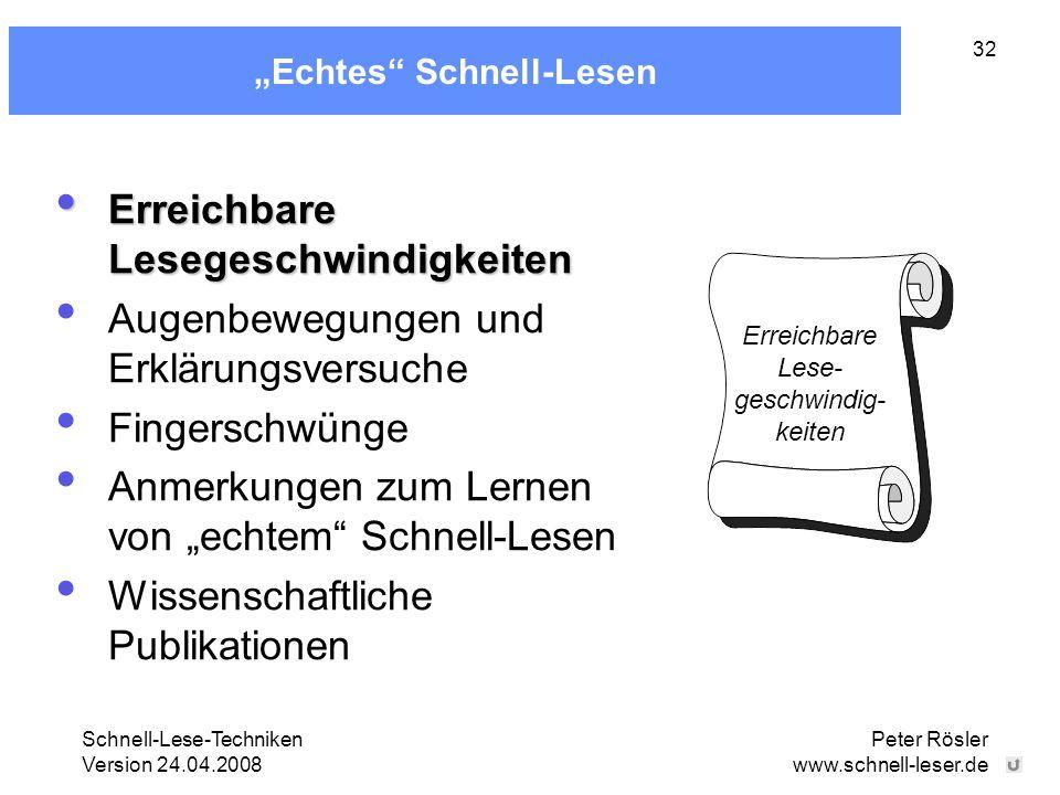 """Schnell-Lese-Techniken Version 24.04.2008 Peter Rösler www.schnell-leser.de 32 """"Echtes"""" Schnell-Lesen Erreichbare Lesegeschwindigkeiten Erreichbare Le"""