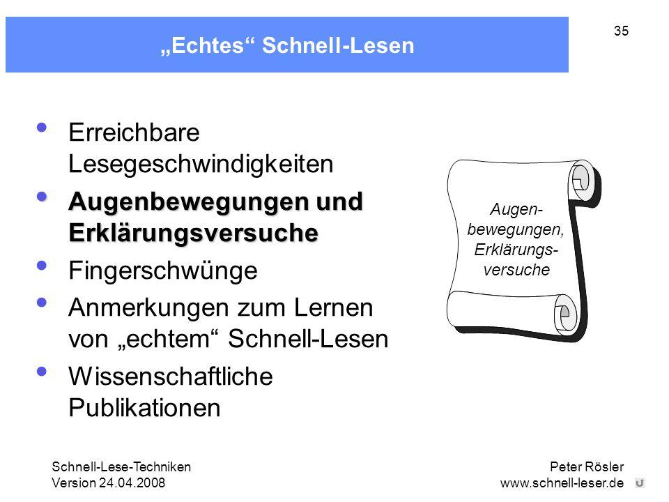 """Schnell-Lese-Techniken Version 24.04.2008 Peter Rösler www.schnell-leser.de 35 """"Echtes"""" Schnell-Lesen Erreichbare Lesegeschwindigkeiten Augenbewegunge"""
