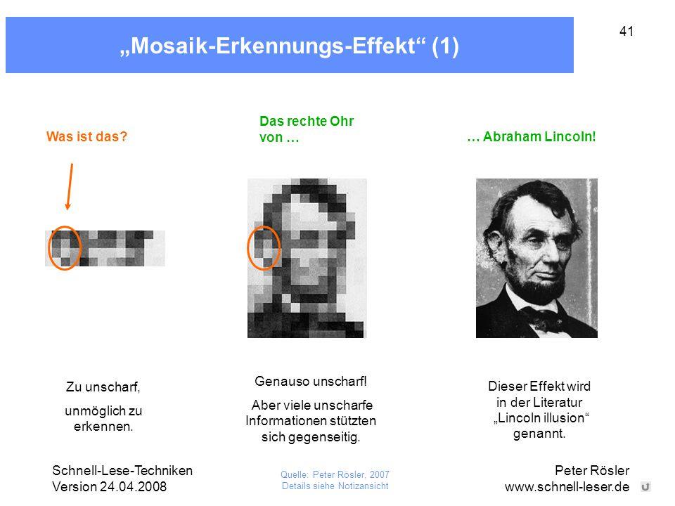 """Schnell-Lese-Techniken Version 24.04.2008 Peter Rösler www.schnell-leser.de 41 """"Mosaik-Erkennungs-Effekt"""" (1) Was ist das? Das rechte Ohr von … … Abra"""