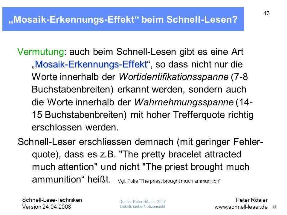 "Schnell-Lese-Techniken Version 24.04.2008 Peter Rösler www.schnell-leser.de 43 ""Mosaik-Erkennungs-Effekt"" beim Schnell-Lesen? Mosaik-Erkennungs-Effekt"