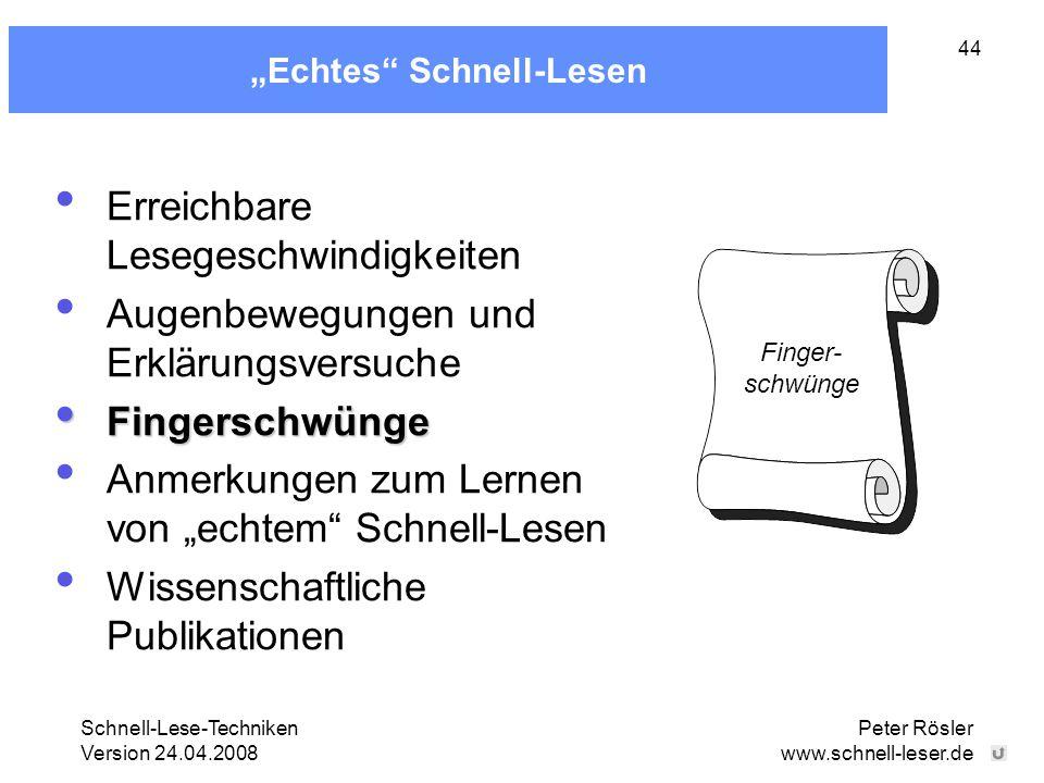 """Schnell-Lese-Techniken Version 24.04.2008 Peter Rösler www.schnell-leser.de 44 """"Echtes"""" Schnell-Lesen Erreichbare Lesegeschwindigkeiten Augenbewegunge"""