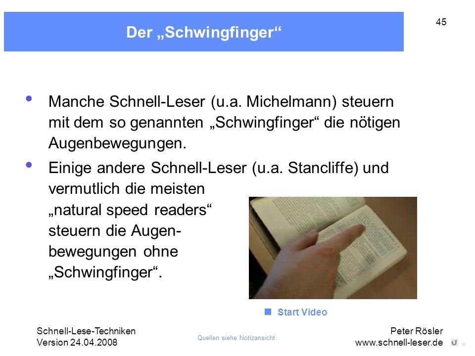 """Schnell-Lese-Techniken Version 24.04.2008 Peter Rösler www.schnell-leser.de 45 Der """"Schwingfinger"""" Manche Schnell-Leser (u.a. Michelmann) steuern mit"""