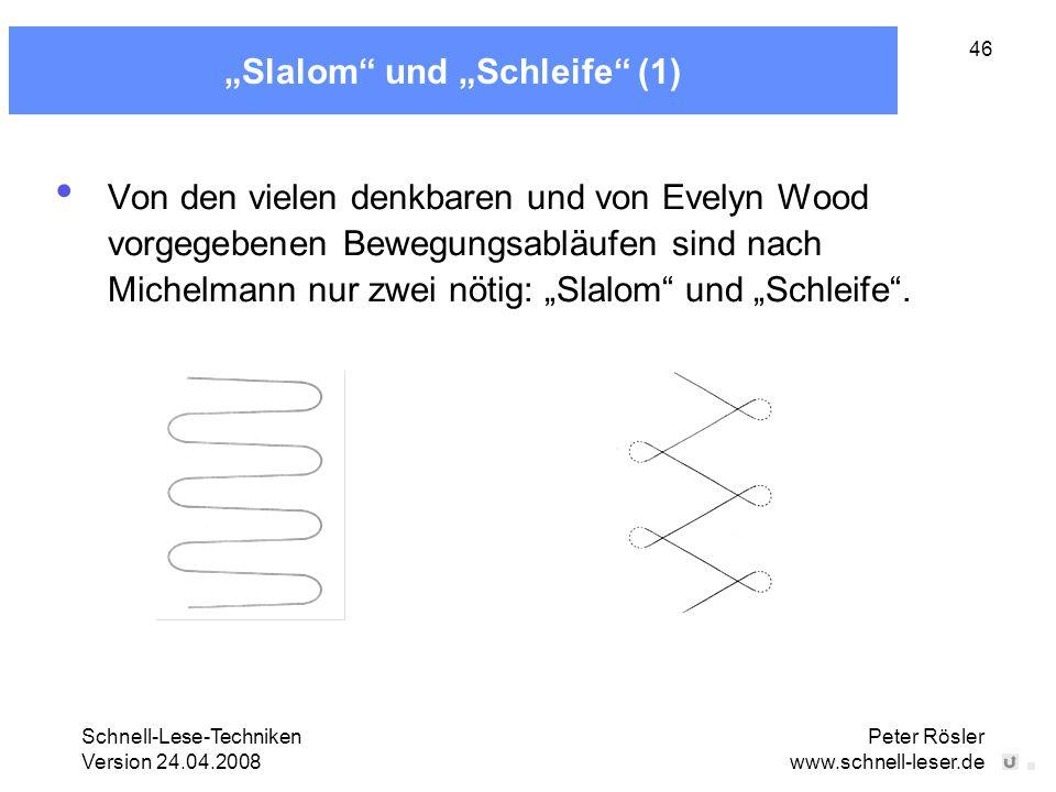 """Schnell-Lese-Techniken Version 24.04.2008 Peter Rösler www.schnell-leser.de 46 """"Slalom"""" und """"Schleife"""" (1) Von den vielen denkbaren und von Evelyn Woo"""
