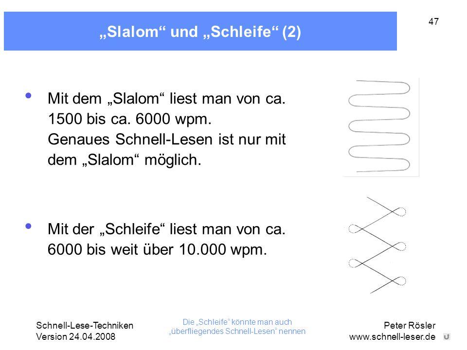 """Schnell-Lese-Techniken Version 24.04.2008 Peter Rösler www.schnell-leser.de 47 """"Slalom"""" und """"Schleife"""" (2) Mit dem """"Slalom"""" liest man von ca. 1500 bis"""