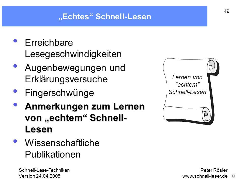"""Schnell-Lese-Techniken Version 24.04.2008 Peter Rösler www.schnell-leser.de 49 """"Echtes"""" Schnell-Lesen Erreichbare Lesegeschwindigkeiten Augenbewegunge"""