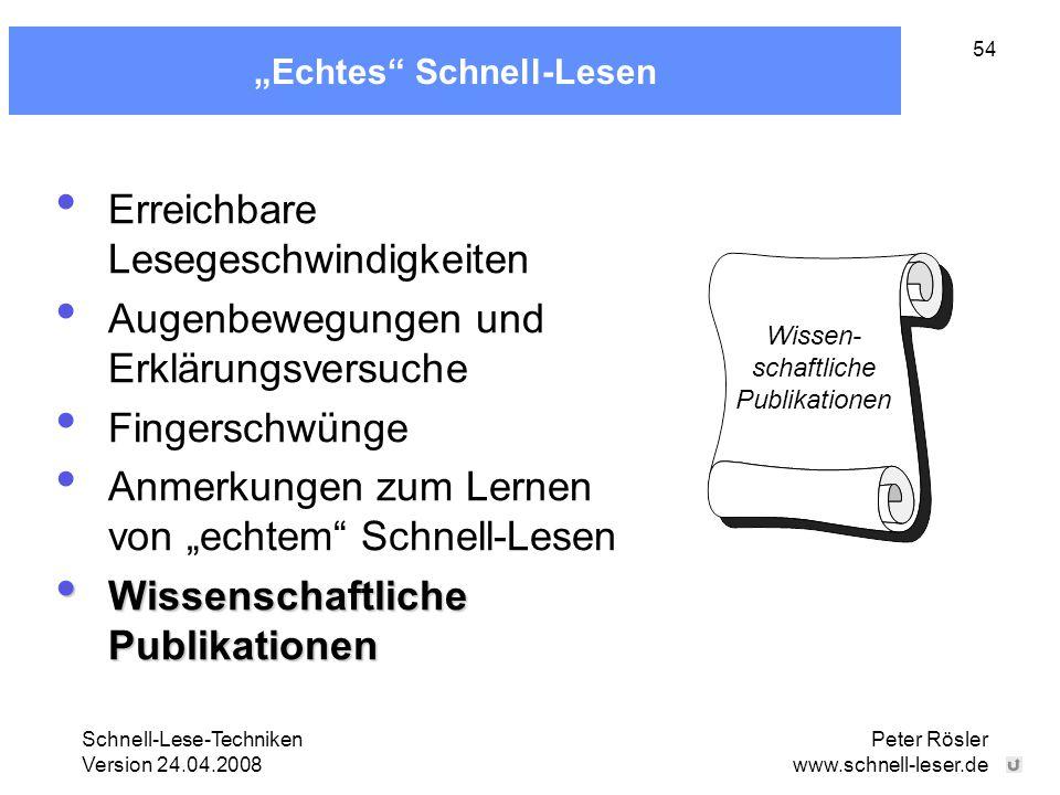 """Schnell-Lese-Techniken Version 24.04.2008 Peter Rösler www.schnell-leser.de 54 """"Echtes"""" Schnell-Lesen Erreichbare Lesegeschwindigkeiten Augenbewegunge"""