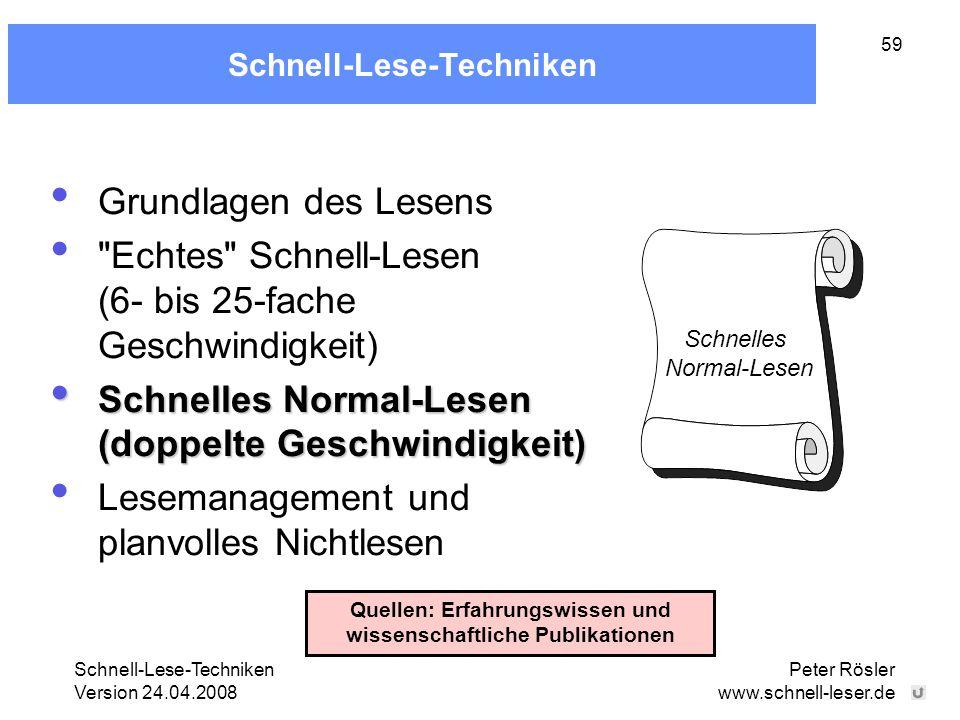 Schnell-Lese-Techniken Version 24.04.2008 Peter Rösler www.schnell-leser.de 59 Schnell-Lese-Techniken Grundlagen des Lesens