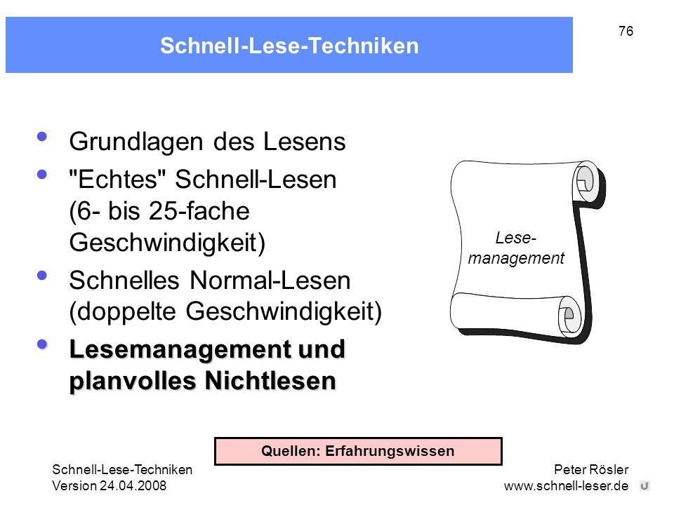 Schnell-Lese-Techniken Version 24.04.2008 Peter Rösler www.schnell-leser.de 76 Schnell-Lese-Techniken Grundlagen des Lesens