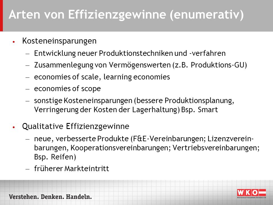 Arten von Effizienzgewinne (enumerativ) Kosteneinsparungen – Entwicklung neuer Produktionstechniken und -verfahren – Zusammenlegung von Vermögenswerten (z.B.