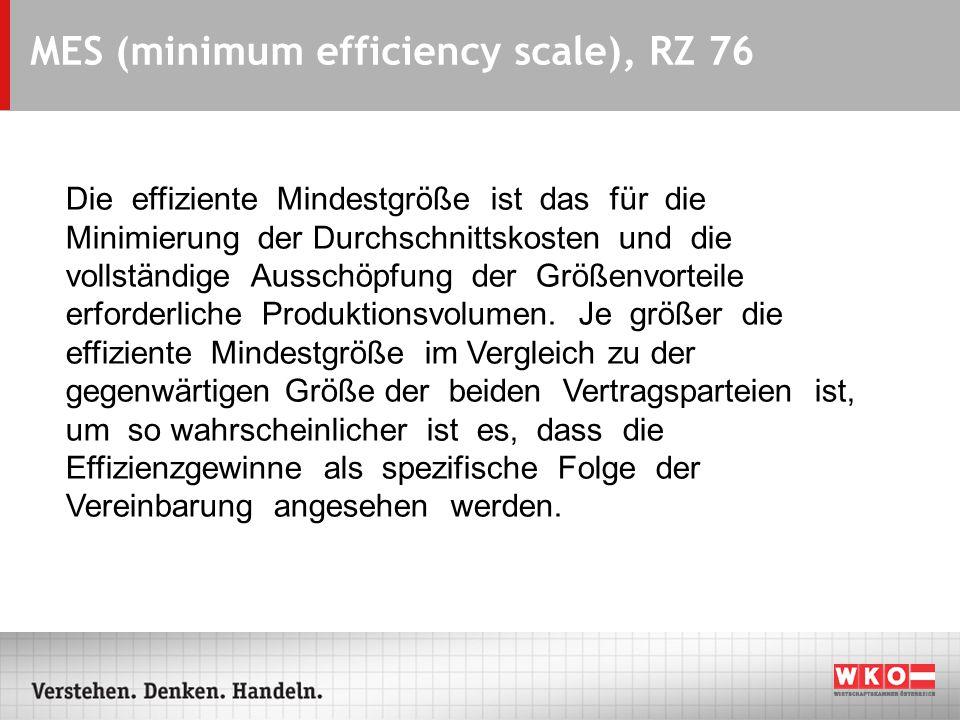 MES (minimum efficiency scale), RZ 76 Die effiziente Mindestgröße ist das für die Minimierung der Durchschnittskosten und die vollständige Ausschöpfung der Größenvorteile erforderliche Produktionsvolumen.