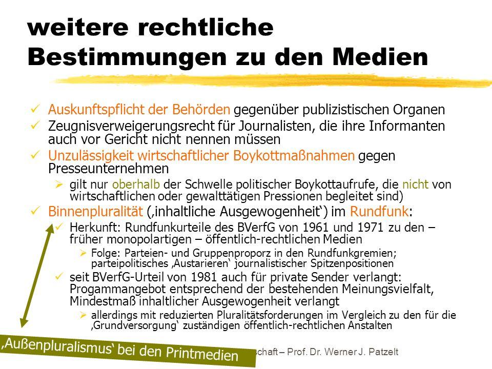 TU Dresden – Institut für Politikwissenschaft – Prof. Dr. Werner J. Patzelt weitere rechtliche Bestimmungen zu den Medien Auskunftspflicht der Behörde