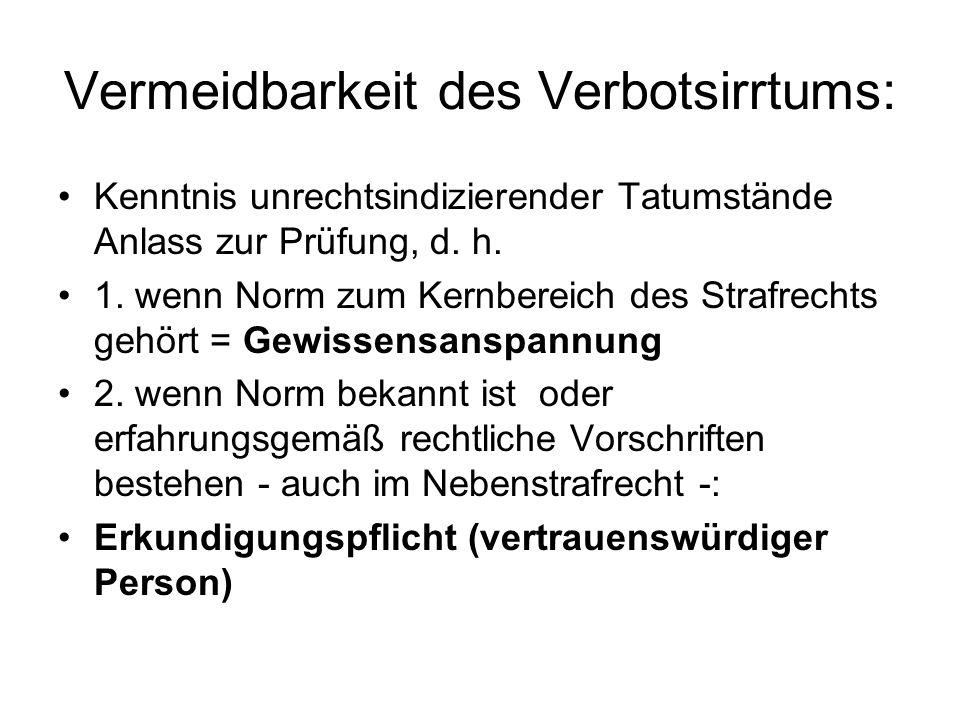 Vermeidbarkeit des Verbotsirrtums: Kenntnis unrechtsindizierender Tatumstände Anlass zur Prüfung, d.