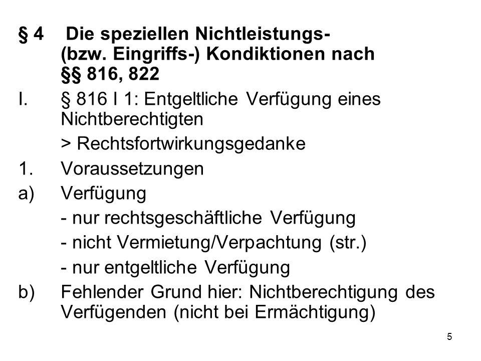5 § 4 Die speziellen Nichtleistungs- (bzw. Eingriffs-) Kondiktionen nach §§ 816, 822 I.§ 816 I 1: Entgeltliche Verfügung eines Nichtberechtigten > Rec