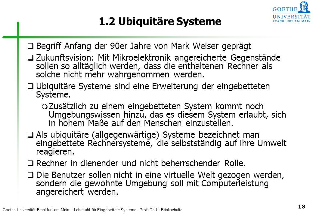 Goethe-Universität Frankfurt am Main – Lehrstuhl für Eingebettete Systeme - Prof. Dr. U. Brinkschulte 18 q Begriff Anfang der 90er Jahre von Mark Weis
