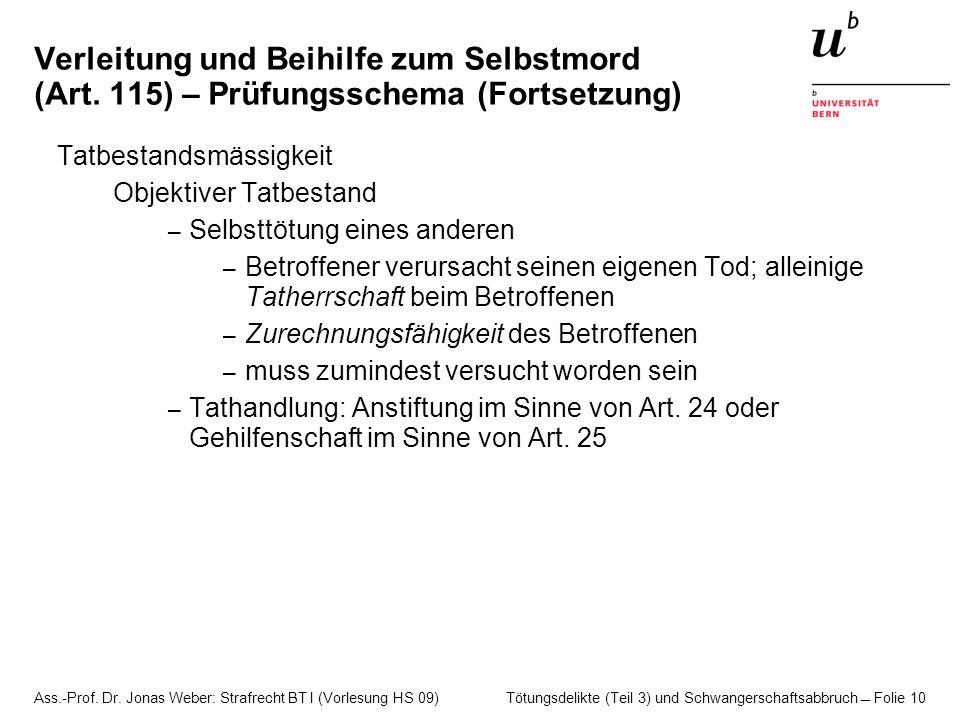 Ass.-Prof. Dr. Jonas Weber: Strafrecht BT I (Vorlesung HS 09) Tötungsdelikte (Teil 3) und Schwangerschaftsabbruch  Folie 10 Verleitung und Beihilfe z