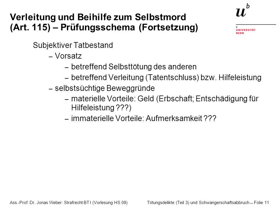 Ass.-Prof. Dr. Jonas Weber: Strafrecht BT I (Vorlesung HS 09) Tötungsdelikte (Teil 3) und Schwangerschaftsabbruch  Folie 11 Verleitung und Beihilfe z