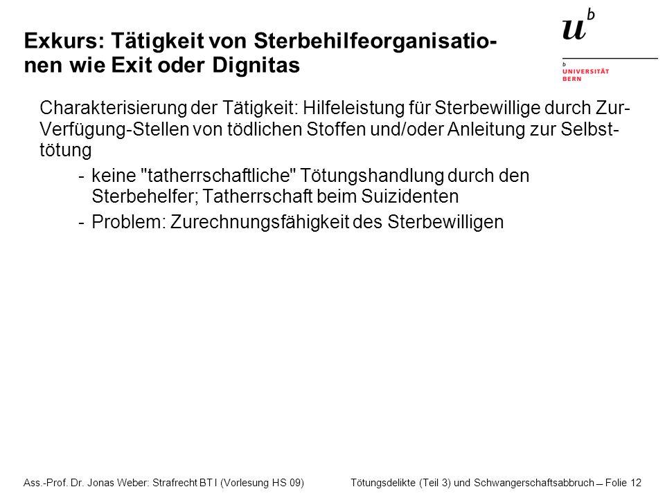 Ass.-Prof. Dr. Jonas Weber: Strafrecht BT I (Vorlesung HS 09) Tötungsdelikte (Teil 3) und Schwangerschaftsabbruch  Folie 12 Exkurs: Tätigkeit von Ste