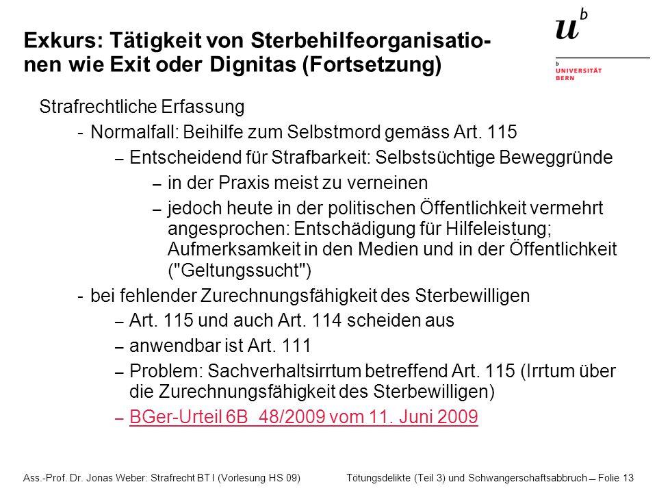 Ass.-Prof. Dr. Jonas Weber: Strafrecht BT I (Vorlesung HS 09) Tötungsdelikte (Teil 3) und Schwangerschaftsabbruch  Folie 13 Exkurs: Tätigkeit von Ste