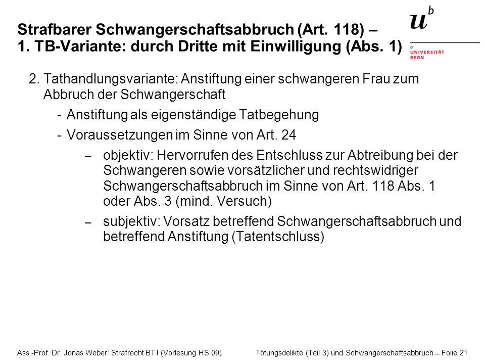 Ass.-Prof. Dr. Jonas Weber: Strafrecht BT I (Vorlesung HS 09) Tötungsdelikte (Teil 3) und Schwangerschaftsabbruch  Folie 21 Strafbarer Schwangerschaf