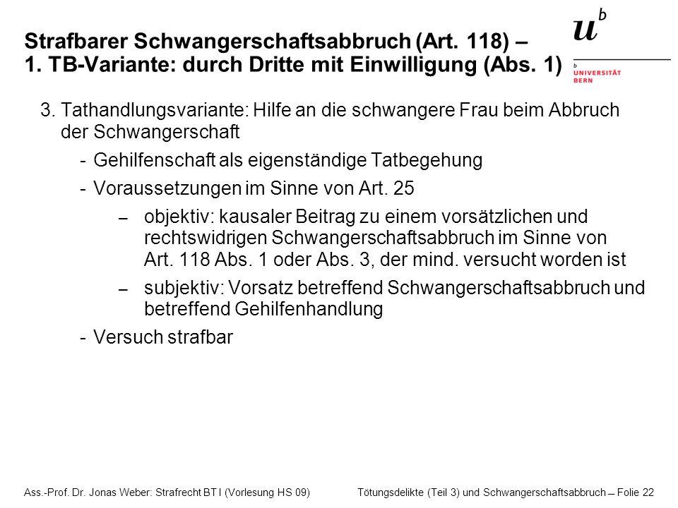 Ass.-Prof. Dr. Jonas Weber: Strafrecht BT I (Vorlesung HS 09) Tötungsdelikte (Teil 3) und Schwangerschaftsabbruch  Folie 22 Strafbarer Schwangerschaf