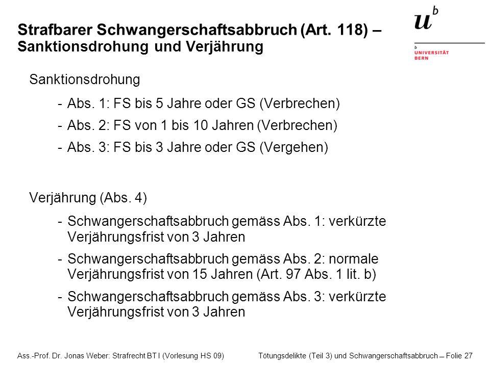 Ass.-Prof. Dr. Jonas Weber: Strafrecht BT I (Vorlesung HS 09) Tötungsdelikte (Teil 3) und Schwangerschaftsabbruch  Folie 27 Strafbarer Schwangerschaf