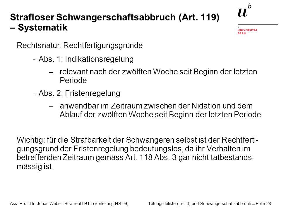 Ass.-Prof. Dr. Jonas Weber: Strafrecht BT I (Vorlesung HS 09) Tötungsdelikte (Teil 3) und Schwangerschaftsabbruch  Folie 28 Strafloser Schwangerschaf