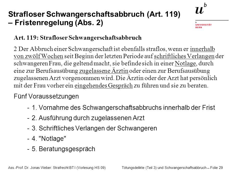 Ass.-Prof. Dr. Jonas Weber: Strafrecht BT I (Vorlesung HS 09) Tötungsdelikte (Teil 3) und Schwangerschaftsabbruch  Folie 29 Strafloser Schwangerschaf