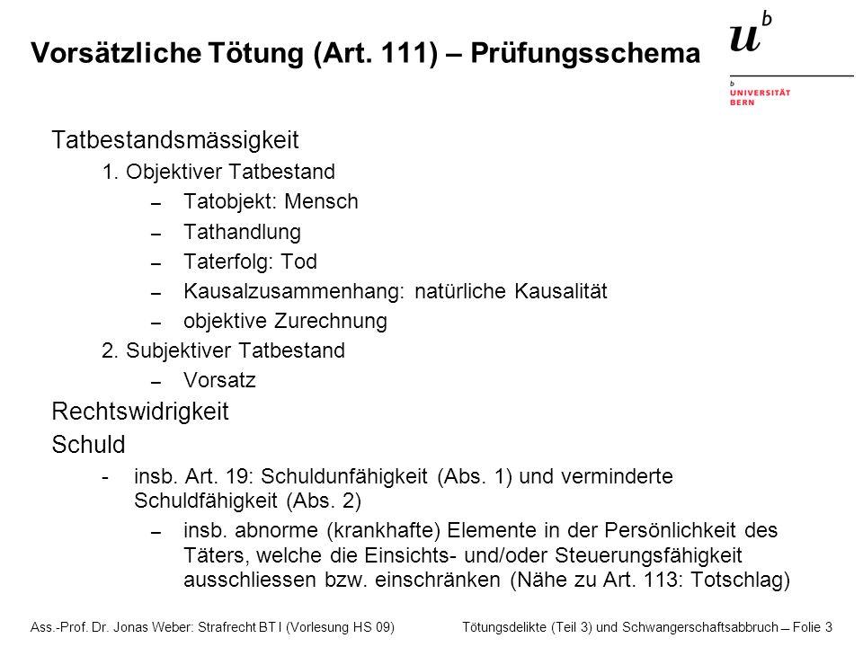 Ass.-Prof. Dr. Jonas Weber: Strafrecht BT I (Vorlesung HS 09) Tötungsdelikte (Teil 3) und Schwangerschaftsabbruch  Folie 3 Vorsätzliche Tötung (Art.