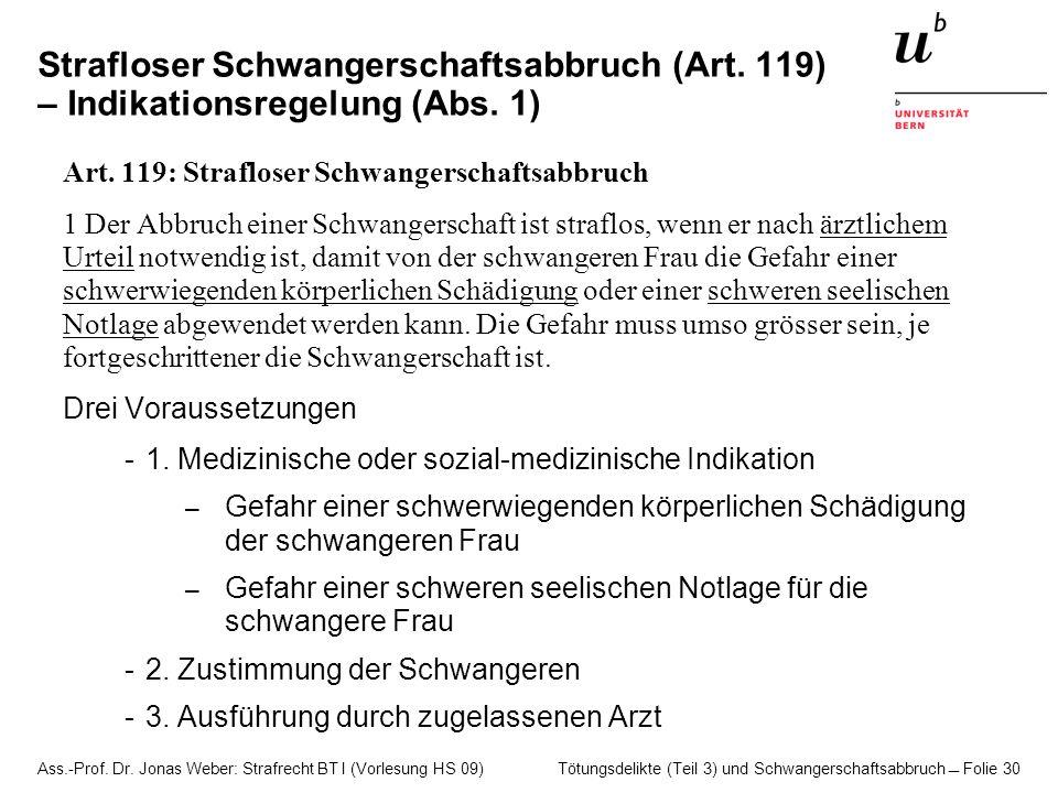 Ass.-Prof. Dr. Jonas Weber: Strafrecht BT I (Vorlesung HS 09) Tötungsdelikte (Teil 3) und Schwangerschaftsabbruch  Folie 30 Strafloser Schwangerschaf